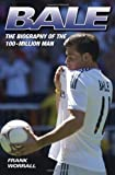 Bale: The Biography of the 100-Million Man