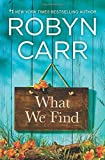 What We Find	 by  Robyn Carr in stock, buy online here
