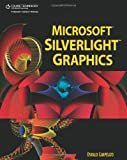 img - for Microsoft Silverlight Graphics book / textbook / text book