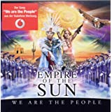 "We Are the Peoplevon ""Empire of the Sun"""