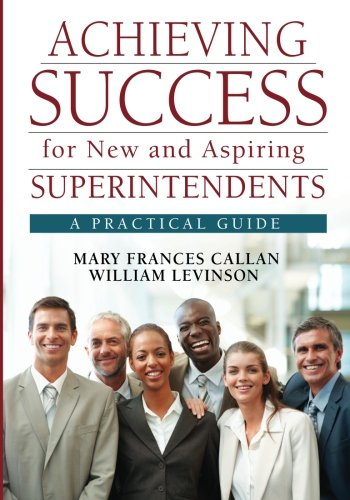 Achieving Success for New and Aspiring Superintendents: A...