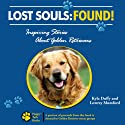 Lost Souls: Found! Inspiring Stories About Golden Retrievers Audiobook by Kyla Duffy, Lowrey Mumford Narrated by Kelly Libatique