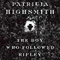 The Boy Who Followed Ripley Audiobook by Patricia Highsmith Narrated by Kevin Kenerly
