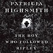 The Boy Who Followed Ripley | [Patricia Highsmith]