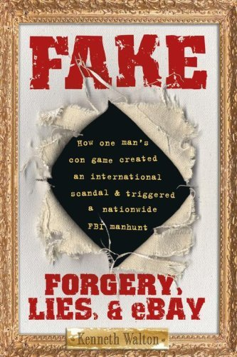 Fake Forgery, Lies, & eBay by Walton, Kenneth [Gallery Books,2007] (Paperback) (Fake Ebay compare prices)