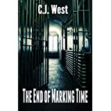 The End of Marking Time ~ C. J. West