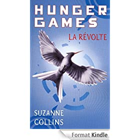 Hunger Games, tome 3 : La r�volte - version fran�aise