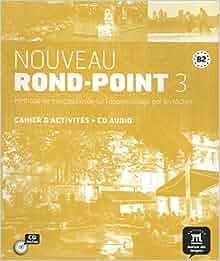 Nouveau Rond-Point 3 - Cahier d'activites + CD (French