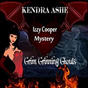 Grim Grinning Ghouls: An Izzy Cooper Mystery | Kendra Ashe