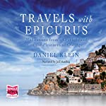 Travels with Epicurus | Daniel Klein