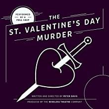 The St. Valentine's Day Murder Performance by Peter Davis Narrated by  full cast