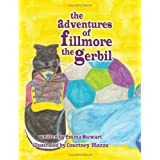 The Adventures of Fillmore the Gerbil ~ Emma Stewart