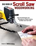 Big Book of Scroll Saw Woodworking: M...