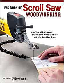 Big book of scroll saw woodworking more than 60 projects and techniques