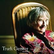 Trudi Gerster erzählt (erlebt & erinnert) | Trudi Gerster