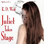 Juliet Takes Stage | K.D. West