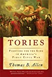 Tories: Fighting for the King in America's First Civil War (0061241814) by Allen, Thomas B.