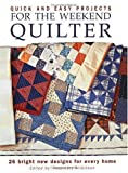 img - for Quick & Easy Projects for the Weekend Quilter by Wilkinson, Rosemary published by North Light Books Paperback book / textbook / text book
