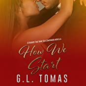 How We Start: Friends That Have Sex | G.L. Tomas