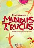 Mundus Trucus (Spanish Edition)
