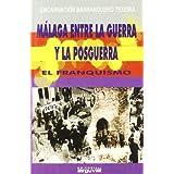Málaga entre la guerra y la posguerra: el franquismo (Colección Alcazaba)