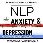 NLP: Depression & Anxiety: 2 Manuscripts |  Modern Psychology Publishing