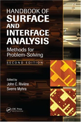 Handbook of Surface and Interface Analysis: Methods for Problem-Solving, Second Edition (Surfactant Science)