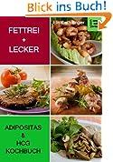 FETTFREI & LECKER: Das Diätkochbuch für Adipositas und HCG