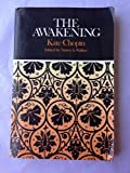 The Awakening: Complete, Authoritative Text With Biographical and Historical Contexts, Critical History, and Essays from Five Contemporary Critical ... (Case Studies in Contemporary Criticism)