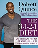 Dolvett Quince The 3-1-2-1 Diet: Eat and Cheat Your Way to Weight Loss - Up to 10 pounds in 21 Days