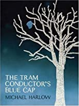 The Tram Conductor's Blue Cap