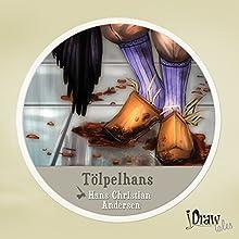 Tölpelhans: iDrawTales (       ungekürzt) von Hans Christian Andersen Gesprochen von: Samy Andersen