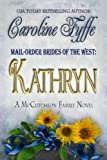 Mail-Order Brides of the West: Kathryn (A McCutcheon Family Series Novel Book 6)