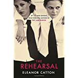 The Rehearsalby Eleanor Catton