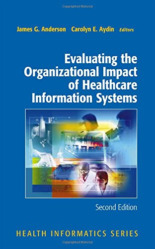 Evaluating the Organizational Impact of Health Care Information Systems (Health Informatics)