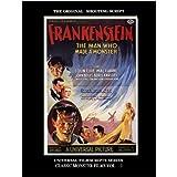 Frankenstein (Universal Filmscripts Series: Classic Horror Films) ~ Philip J. Riley
