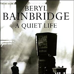 A Quiet Life | [Beryl Bainbridge]