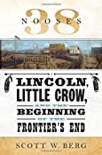 38 Nooses: Lincoln, Little Crow, and the Beginning of the Frontier's End: Scott W. Berg: 9780307377241: Amazon.com: Books