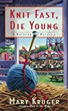 img - for Knit Fast, Die Young: A Knitting Mystery (Knitting Mysteries) book / textbook / text book