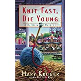 Knit Fast, Die Young: A Knitting Mystery ~ Mary Kruger