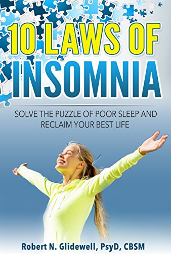 10-laws-of-insomnia-solve-the-puzzle-of-poor-sleep-and-reclaim-your-best-life-english-edition
