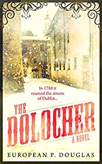 (FREE on 1/22) The Dolocher by European P. Douglas - http://eBooksHabit.com