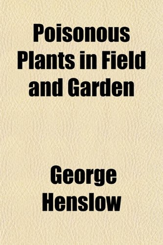 Poisonous Plants in Field and Garden