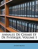 echange, troc Anonymous - Annales de Chimie Et de Physique, Volume 1
