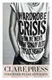img - for Wardrobe Crisis: How We Went from Sunday Best to Fast Fashion book / textbook / text book