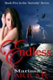 Endless (The 'Serenity' Series Book 5)