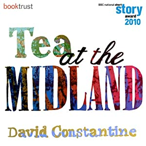 Tea at the Midland (BBC National Short Story Award 2010 Winner) Audiobook