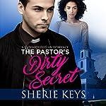 The Pastor's Dirty Secret | Sherie Keys