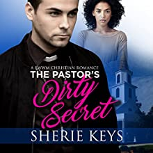 The Pastor's Dirty Secret | Livre audio Auteur(s) : Sherie Keys Narrateur(s) : James Killavey