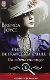 UNE ENQUÊTE DE FRANCESCA CAHILL T.01 : UN ODIEUX CHANTAGE N.É.
